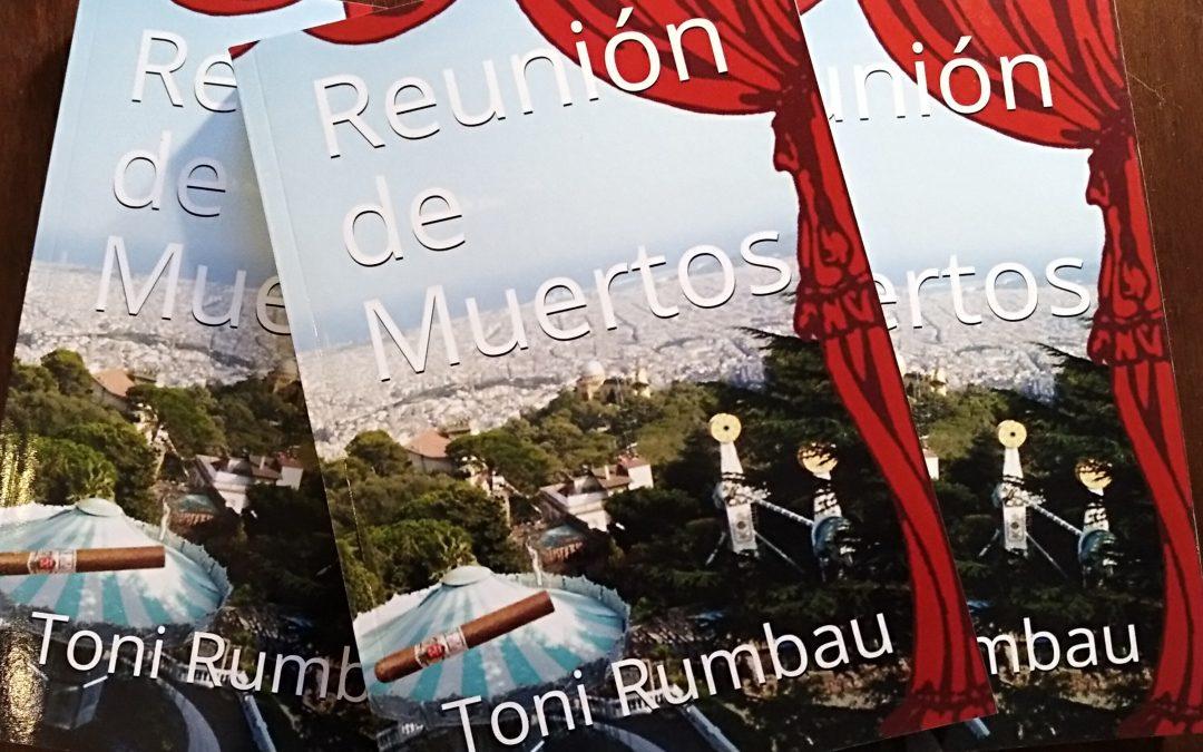 'Reunión de Muertos', nueva novela de Toni Rumbau